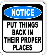 Notice Put Things Back In Their Proper Place Aluminum Composite Osha Safety Sign