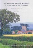Shapwick Project, Somerset : A Rural Landscape Explored, Paperback by Gerrard...