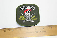 AIRBORNE MESS WITH THE BEST DIE LIKE THE REST PATCH NEW UNUSED