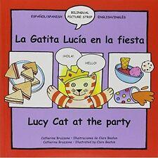 Lucy the Cat at the Party/La Gatita Lucia En La Fiesta (Lucy Cat),Bruzzone, C, B