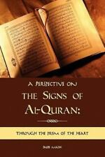 A Perspective on the Signs of Al-Quran: Through the prism of the heart-ExLibrary