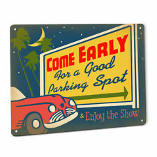 Come Early for a Good Parking Spot Sign Drive In Theater Drivein Movie Snack Bar