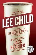 NO MIDDLE NAME  : The Complete Collected Jack Reacher Stories by Le
