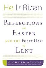 He Is Risen: Reflections on Easter and the Forty D