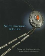 Native American Bolo Ties: Vintage and Contemporary Artistry Diana F. Pardue, N