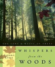 Whispers from the Woods: The Lore & Magic of Trees by Kynes, Sandra