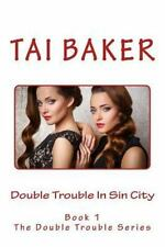The Double Trouble: Double Trouble in Sin City : Book #1 in the Double.