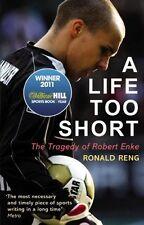A Life Too Short: The Tragedy of Robert Enke,Ronald Reng- 9780224091664