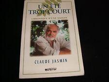 CLAUDE JASMIN<>UN ÉTÉ TROP COURT<>French book<>CHRONIQUE D'UNE SAISON (1995)