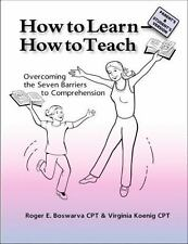 How to Learn - How to Teach : Parents and Students Edition: Overcoming the...