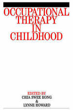 Occupational Therapy in Childhood by Hong, Chia, Howard, Lynne