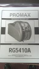 PROMAX, RG5410A, REFRIGERANT RECOVERY, PRINTED USER'S OPERATING MANUAL