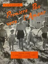Premiers pas vers l'Amour - J et S Guillopé - 1964 - Dédicace de l'auteur -