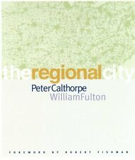 The Regional City by Peter Calthorpe, William Fulton