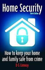 Home Security, 3rd Edition: How to Keep Your Home and Family Safe from Crime