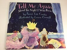 TELL ME AGAIN ABOUT THE NIGHT I WAS BORN BOOK BY JAMIE LEE CURTIS PAPERBACK