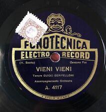 """RARE 10"""" 78RPM FONOTECNICA TENORE GUIDO SERPELLONI VIENI VIENI / TI-PI-TIN"""