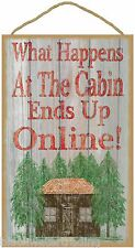 "What Happens At The Cabin, Ends Up Online Sign Plaque 10""x16"""