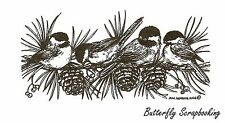 Chickadees Pines And Berries, Wood Mounted Rubber Stamp NORTHWOODS - NEW, O9655