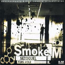 Smoke M - Seroquel fürs Volk CD (I Luv Money Records)