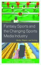 Fantasy Sports and the Changing Sports Media Industry : Media, Players, and...