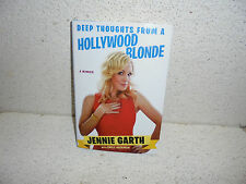 Jennie Garth : Deep Thoughts From A Hollywood Blonde Hardback Book