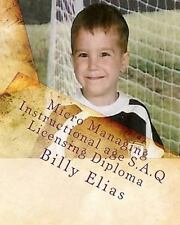 Micro Managing Instructional Age S. A. Q. Licensing Diploma by Billy Elias...