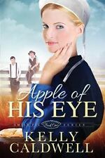 Amish Pie: Apple of His Eye 1 by Kelly Caldwell (2016, Paperback)