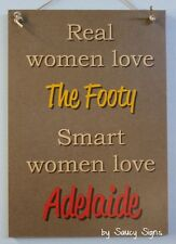 Real Women Adelaide Footy Sign - Bar Kitchen Office Wooden Crows Shed Rustic