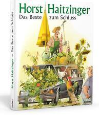 Horst Haitzinger Das Beste zum Schluss