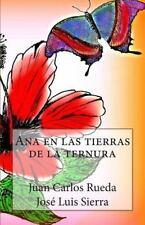 Ana en Las Tierras de la Ternura by José Luis Sierra and Juan Carlos Rueda...