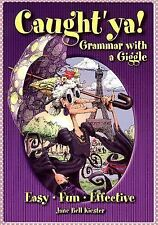 Caught'ya! Grammar with a Giggle (Maupin House), Kiester, Jane Bell, Good Book