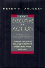 Executive in Action : Three Drucker Management Books on What to Do and Why...