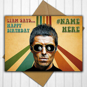 Liam Gallagher Retro Personalised Birthday Card Any Name or Relative