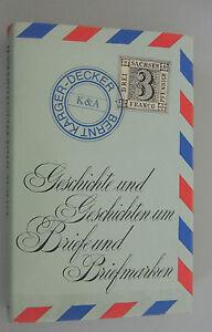 Geschichte und Geschichten um Briefe und Briefmarken /B. Karger-Decker