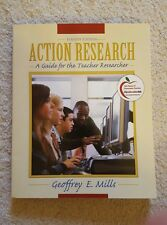 Action Research : A Guide for the Teacher Researcher by Geoffrey E. Mills (2010…