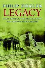 Legacy: Cecil Rhodes, the Rhodes Trust and Rhodes Scholarships, Ziegler, Philip,