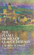 The Piano Works of Claude Debussy (Dover Books on Music) by E. Robert Schmitz