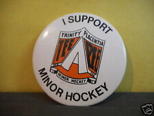 Trinity Placentia,Newfoundland Vintage Minor Hockey Pinback!!