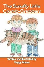The Scruffy Little Crumb-Grabbers by Peggy Krause (2010 softcover) #2