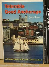 Tolerable Good Anchorage A Capsule History St John's NL by Joan Rusted BK125(2)