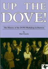 Up the Dove! : The History of the Dove Workshop in