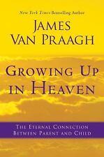 Growing Up In Heaven James Van Praagh Hardcover Excellent Book Grief Healing NEW