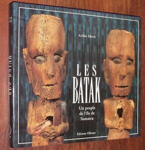 Achim Sibeth LES BATAK Sumatra Indonésie art premier tribal 1991 anthropologie