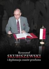 Krzysztof Skubiszewski i dyplomacja czasów.. - praca zbiorowa