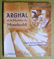 Livre Arghal et le mystère de Mondoubli les aventures d'un petit garçon /T11