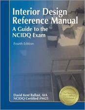 Interior Design Reference Manual: A Guide to the NCIDQ Exam , Ballast FAIA  NCID