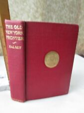 The OLD NEW YORK FRONTIER;1614-1800,Francis W.Halsey,1902,Maps,Illustrations