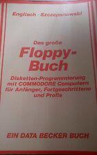 Szczepanowski Das große Floppy-Buch VC 1541 (1985, 2. Auflage, C 64 Buch)