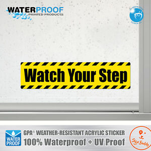 Watch Your Step Waterproof Sticker Outdoor Decal Vinyl Label Stair Safety Sign